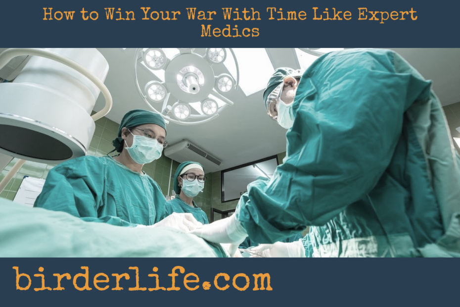 How how-to-win-your-war-with-time-like-expert-medics