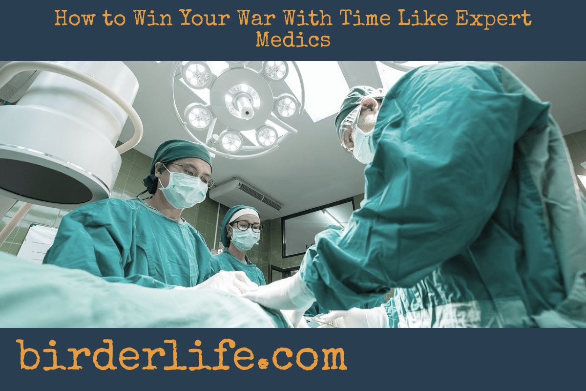 How to Win Your War With Time Like Expert Medics